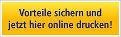 Vorteile sichern und jetzt hier online drucken!